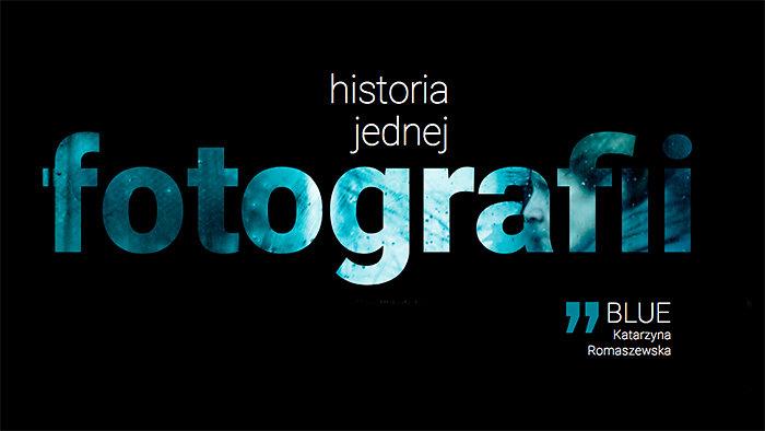 HISTORIA JEDNEJ FOTOGRAFII